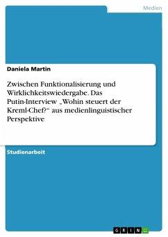 Zwischen Funktionalisierung und Wirklichkeitswiedergabe. Das Putin-Interview