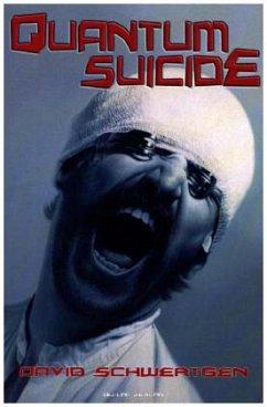 Quantum Suicide - Schwertgen, David