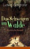Das Schweigen im Walde (Historischer Roman) (eBook, ePUB)