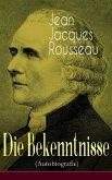 Die Bekenntnisse (Autobiografie) (eBook, ePUB)