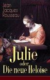 Julie oder Die neue Heloise (Vollständige deutsche Ausgabe) (eBook, ePUB)
