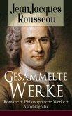 Gesammelte Werke: Romane + Philosophische Werke + Autobiografie (eBook, ePUB)