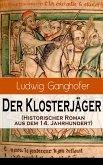 Der Klosterjäger (Historischer Roman aus dem 14. Jahrhundert) (eBook, ePUB)