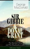 SIR GIBBIE & DONAL GRANT: The Baronet's Song and The Shepherd's Castle (Adventure Classic) (eBook, ePUB)