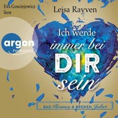 Ich werde immer bei dir sein / Bad Romeo & Broken Juliet Bd.2 (MP3-Download) - Rayven, Leisa