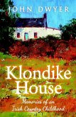 Klondike House: Memories of an Irish Country Childhood (eBook, ePUB)