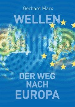 Wellen - der Weg nach Europa (eBook, ePUB)