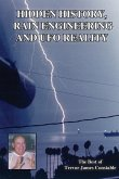 Hidden History, Rain Engineering and UFO Reality