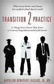 Transition 2 Practice: 21 Things Every Doctor Must Know in Contract Negotiations and the Job Search