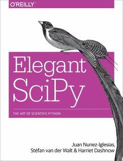 Elegant SciPy - Nunez-Iglesias, Juan; Van der Walt, Stefan; Dashnow, Harriet