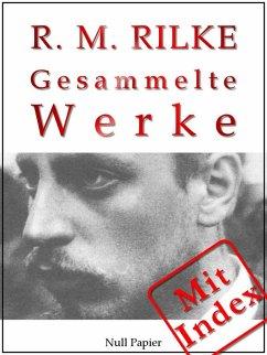 Rilke - Gesammelte Werke (eBook, ePUB)