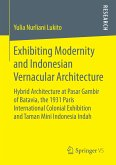 Exhibiting Modernity and Indonesian Vernacular Architecture (eBook, PDF)