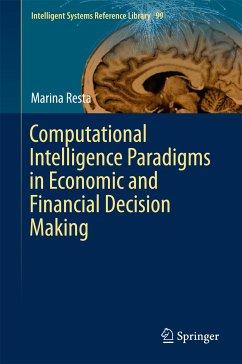 Computational Intelligence Paradigms in Economic and Financial Decision Making (eBook, PDF) - Resta, Marina