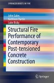 Structural Fire Performance of Contemporary Post-tensioned Concrete Construction (eBook, PDF)