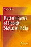 Determinants of Health Status in India (eBook, PDF)