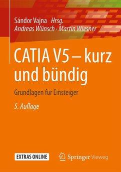 CATIA V5 - kurz und bündig (eBook, PDF) - Wünsch, Andreas; Wiesner, Martin