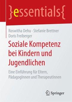 Soziale Kompetenz bei Kindern und Jugendlichen (eBook, PDF) - Dehu, Roswitha; Brettner, Stefanie; Freiberger, Doris