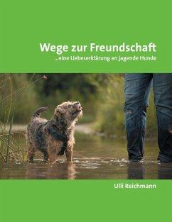 Wege zur Freundschaft (eBook, ePUB) - Reichmann, Ulli