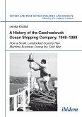 A History of the Czechoslovak Ocean Shipping Company, 1948-1989 (eBook, ePUB)