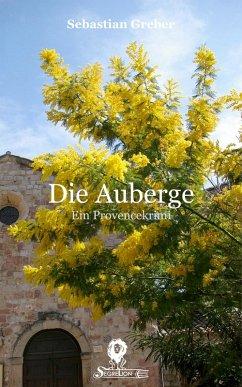 Die Auberge (eBook, ePUB) - Greber, Sebastian