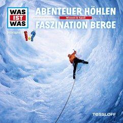 WAS IST WAS Hörspiel: Abenteuer Höhlen/ Faszination Berge (MP3-Download)