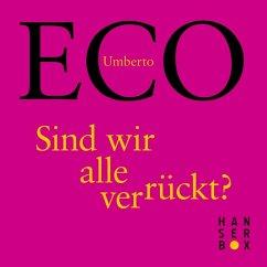 Sind wir alle verrückt? (eBook, ePUB) - Eco, Umberto