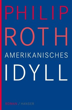 Amerikanisches Idyll (eBook, ePUB) - Roth, Philip