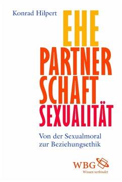 Ehe, Partnerschaft, Sexualität (eBook, ePUB) - Hilpert, Konrad