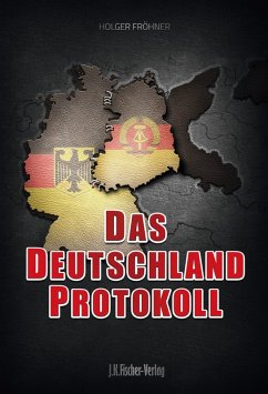 Das Deutschland Protokoll (eBook, ePUB) - Fröhner, Holger