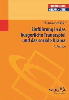 Einführung in das bürgerliche Trauerspiel und das soziale Drama (eBook, PDF) - Schößler, Franziska
