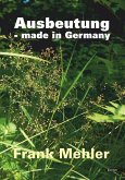 Ausbeutung - made in Germany (eBook, ePUB)