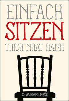 Einfach sitzen (eBook, ePUB) - Thich Nhat Hanh