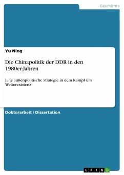 Die Chinapolitik der DDR in den 1980er-Jahren (eBook, PDF) - Ning, Yu