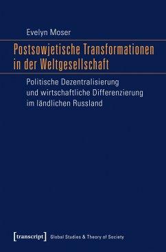 Postsowjetische Transformationen in der Weltgesellschaft (eBook, PDF) - Moser, Evelyn