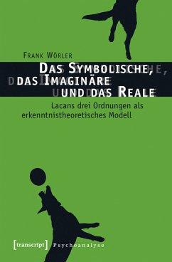Das Symbolische, das Imaginäre und das Reale (eBook, PDF) - Wörler, Frank