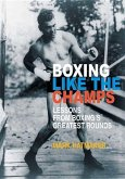 Boxing Like the Champs: Lessons from Boxing's Greatest Fighters