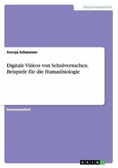 Digitale Videos von Schulversuchen. Beispiele für die Humanbiologie