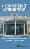P-adic Aspects Of Modular Forms