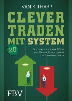 Clever traden mit System 2.0 - Tharp, Van K.