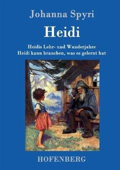 Heidis Lehr- und Wanderjahre / Heidi kann brauchen, was es gelernt hat