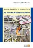 Sichere Maschinen in Europa - Teil 5 - Die neue EG-Maschinenrichtlinie