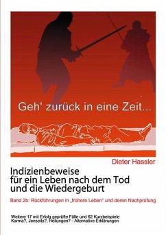 Indizienbeweise für ein Leben nach dem Tod und die Wiedergeburt - Hassler, Dieter