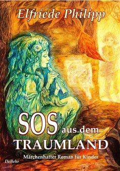 SOS aus dem Traumland - Marchenhafter Roman fur Kinder ab 8 Jahre