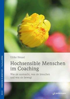 Hochsensible Menschen im Coaching (eBook, PDF) - Hensel, Ulrike