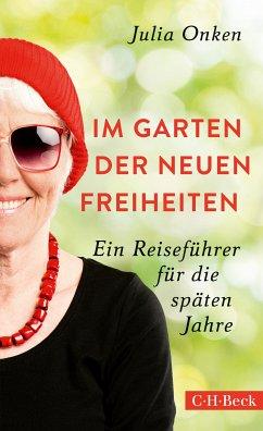 Im Garten der neuen Freiheiten (eBook, ePUB) - Onken, Julia