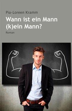 Wann ist der Mann (k)ein Mann? (eBook, PDF) - Kramm, Pia-Loreen