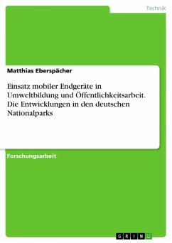 Einsatz mobiler Endgeräte in Umweltbildung und Öffentlichkeitsarbeit. Die Entwicklungen in den deutschen Nationalparks