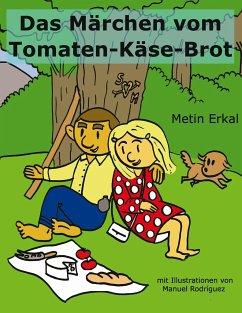 Das Märchen vom Tomaten-Käse-Brot
