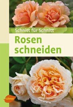 Rosen schneiden - Hübscher, Heiko
