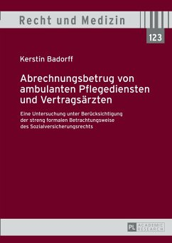 Abrechnungsbetrug von ambulanten Pflegediensten und Vertragsärzten - Badorff, Kerstin